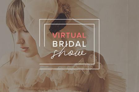 Toda la moda nupcial en el Virtual Bridal Show 2020 - 2021